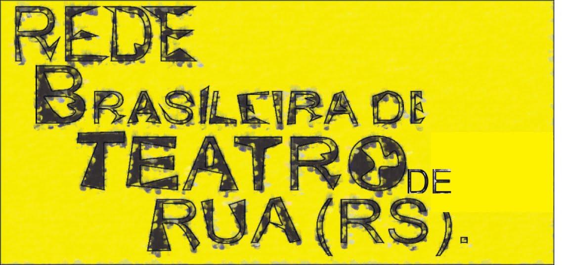 Rede Brasileira de Teatro de Rua - RS