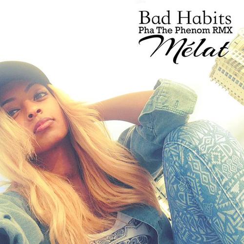"Mélat - ""Bad Habits (Pha The Phenom Remix)"""