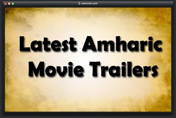 Latest Amharic Movie Trailers