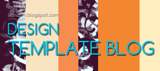 cara design template blogspot sendiri, mendesign sendiri layout blog, tutorial design template blog, cara design template blog
