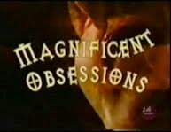 Magnificent Obsessions
