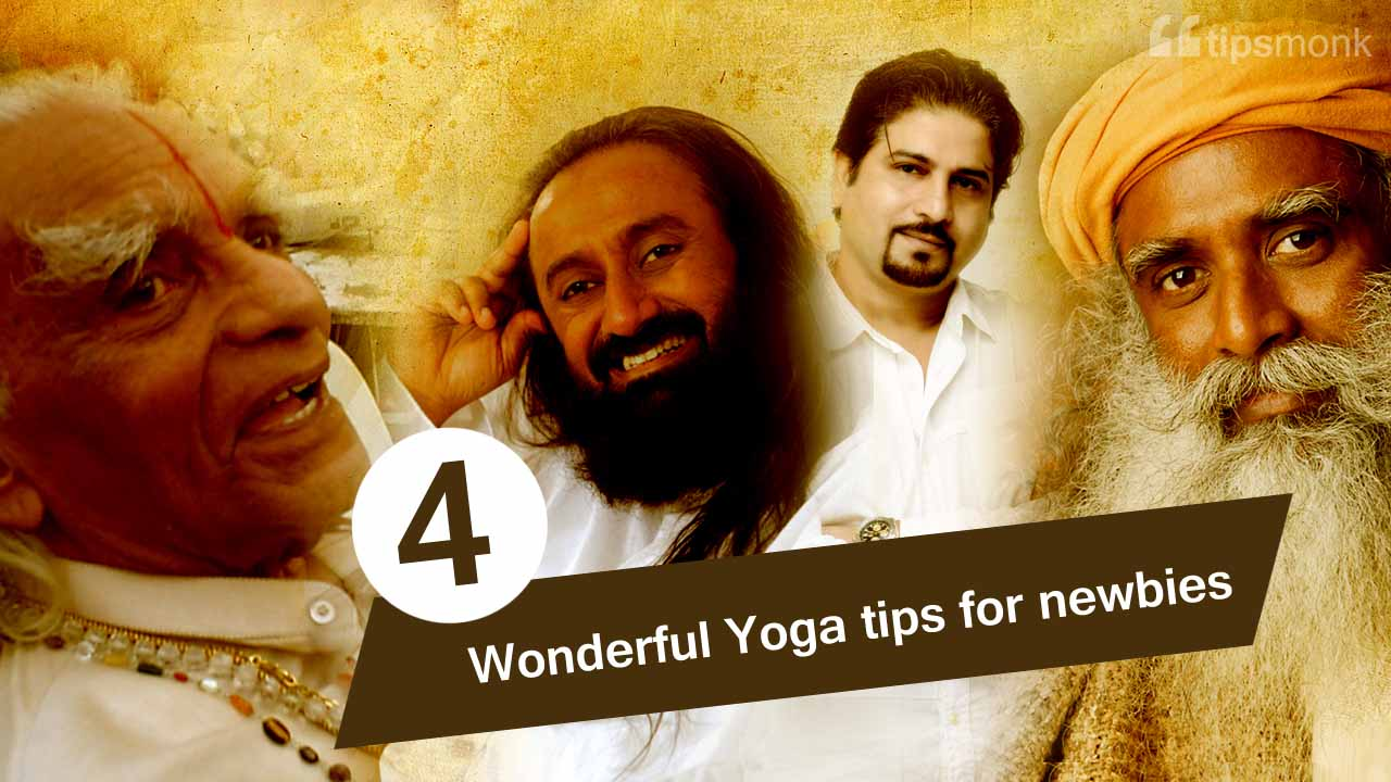 4 Wonderful yoga tips by popular Indian gurus for newbies - Tipsmonk