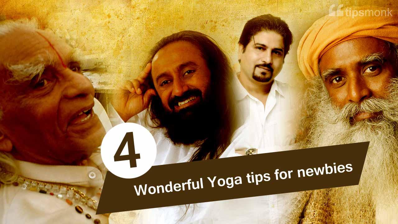 4 Wonderful yoga tips by popular Indian gurus for newbies - Tipsmonk