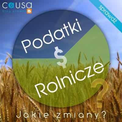 Zmiany w podatkach rolniczych