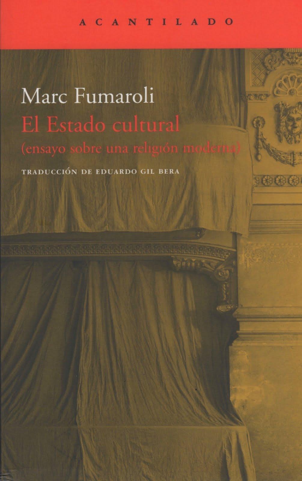 Marc Fumaroli (El Estado cultural) Ensayo sobre una religión moderna