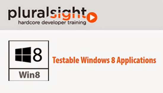 Pluralsight – Testable Windows 8 Applications