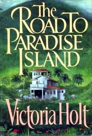 The Road to Paradise Island is a really entertaining, engrossing Victoria Holt