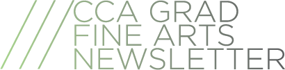 CCA GRAD FINE ARTS NEWSLETTER