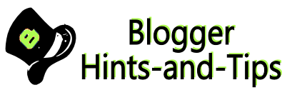 Blogger-Hints-and-Tips