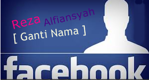 cara ganti nama facebook unlimited