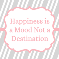 Happiness Is a Mood Not a Destination