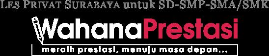 WAHANA PRESTASI - Les Privat Surabaya untuk SD-SMP-SMA/SMK