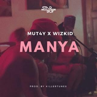 Wizkid x Mut4Y - Manya