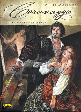 Caravaggio 1. El pincel y la espada de Milo Manara, edita Norma editorial