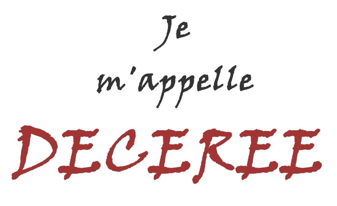 Je m'appelle Deceree