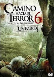 Camino Hacia el Terror 6: Herencia de Muerte / Camino Sangriento 6 / KM. 666 6
