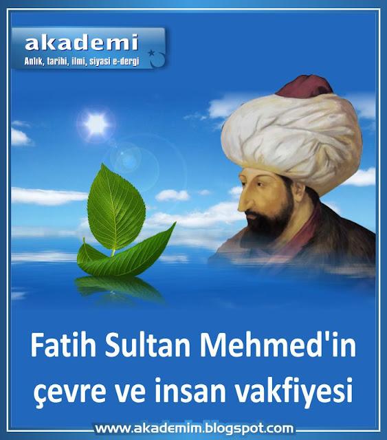 Fatih Sultan Mehmed'in çevre ve insan vakfiyesi