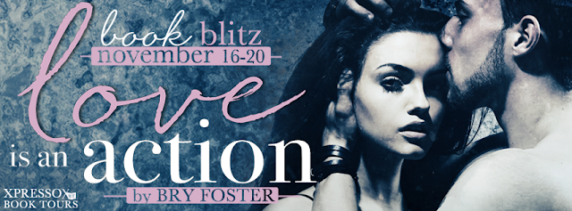 Book Blitz: Love Is An Action by Bry Foster