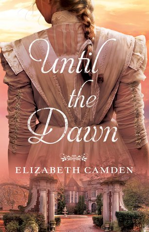 Until The Dawn by Elizabeth Camden (5 star review)