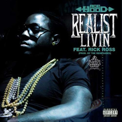 Ace_Hood_Feat_Rick_Ross-Realist_Livin-WEB-2011-SPiKE_iNT