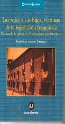 Las rojas y sus hijos, víctimas de la legislación franquista. El caso de la cárcel de Predicadores