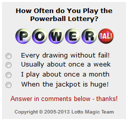 How often do you play the Powerball lottery?