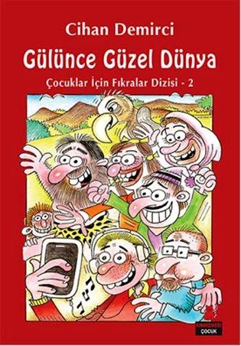 """CİHAN DEMİRCİ'NİN 45. KİTABI: """"GÜLÜNCE GÜZEL DÜNYA"""" ARALIK 2015'TE YAYINLANDI!.."""
