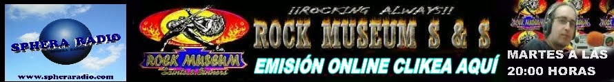 "EMISIONES DE ""ROCK MUSEUM S&S """