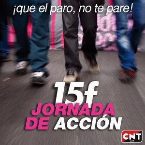 ¡QUE EL PARO NO TE PARE! 15F JORNADA DE ACCIÓN