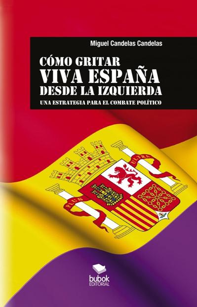 Cómo gritar Viva España desde la izquierda