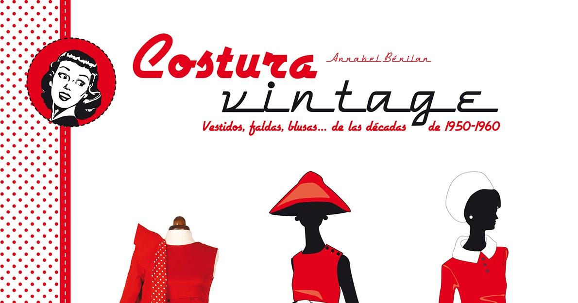 If I had a book: COSTURA VINTAGE, DE ANNABEL BÉNILAN
