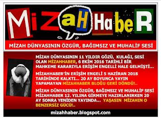 MİZAH DÜNYASININ GÖZÜ, KULAĞI, SESİ MİZAHHABER 20 AY SONRA GERİ DÖNDÜ!..