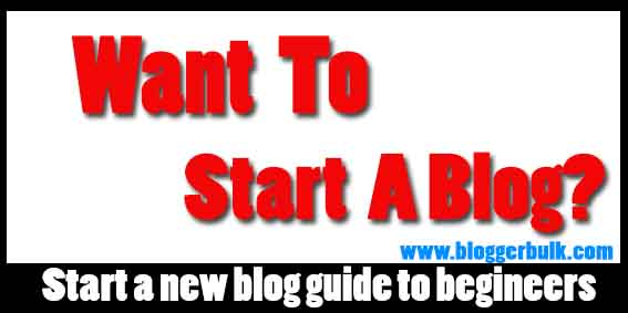 Want to start a blog? Here is guide to begineers
