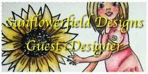 Sunflowerfeild Designs Guest Designer