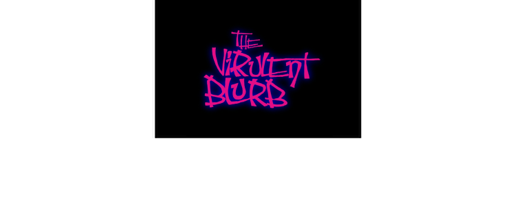 VirulentBlurb
