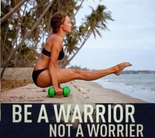 Be a Warrior...