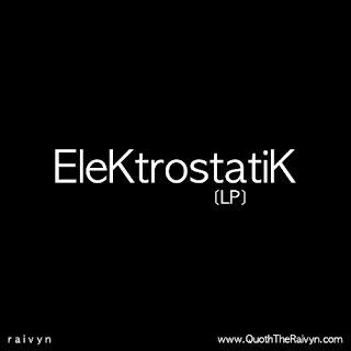 EleKtrostatiK LP album art - Raivyn - released November 1, 2010