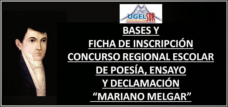 """BASES  CONCURSO REGIONAL ESCOLAR  DE POESÍA, ENSAYO  Y DECLAMACIÓN  """"MARIANO MELGAR"""""""