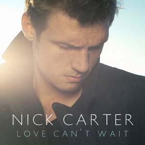 Nick Carter - Love Can't Wait Lyrics | Letras | Lirik | Tekst | Text | Testo | Paroles - Source: mp3junkyard.blogspot.com