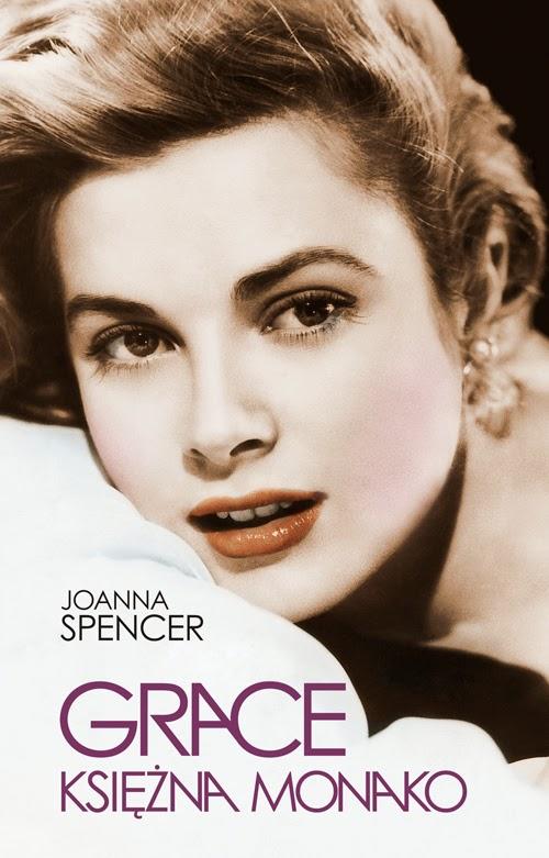 """Grace. Księżna Monako"" – Joanna Spencer"