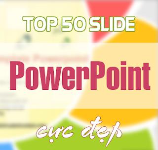 50 mẫu Slide PowerPoint đẹp nhất