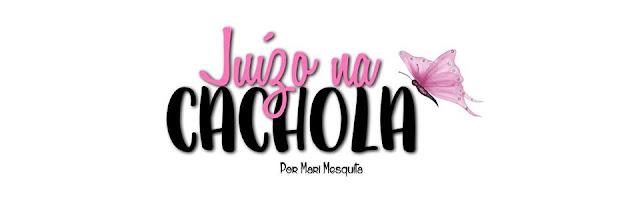 Blog Juízo na Cachola - por Mari Mesquita