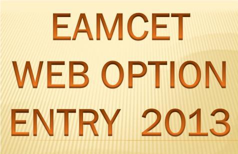 EAMCET 2013 Engineering Online Web Option Entry Rank Wise at www