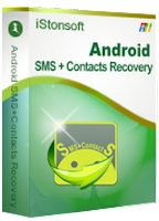 iStonsoft Android SMS + Contacts Recovery Serial Number