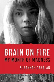 susannah cahalan brain on fire my month of madness