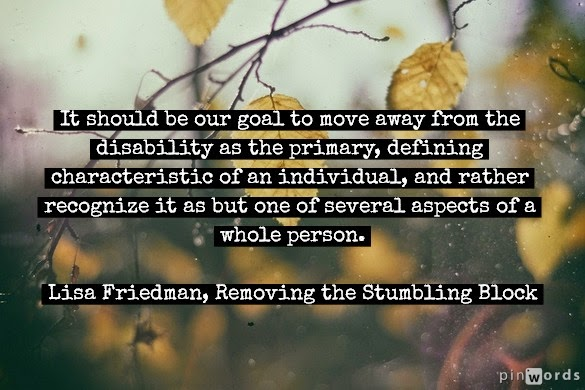 Disability is not the defining characteristic of a person; Removing the Stumbling Block