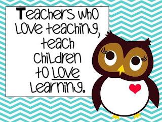 teachers who love teach children to love to learn.