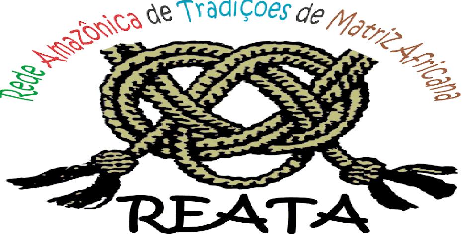 REATA - Rede Amazônica de Tradições de Matriz Africana