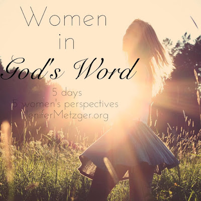 Women in God's Word series - Day 1 #WomenInGodsWord #women #bible