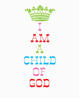 Free I Am A Child Of God Printable By NatSprat Click HERE For Her Website Link